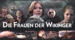 Die Frauen der Wikinger – Bild: Gebrüder Beetz Filmproduktion
