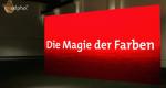 Die Magie der Farben – Bild: BR