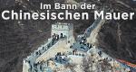 Im Bann der Chinesischen Mauer – Bild: arte/Quartier Latin Media