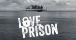 Love Prison – Bild: A&E Television Networks, LLC.
