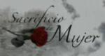 Sacrificio de Mujer – Bild: Venevisión International