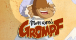 My Friend Grompf – Bild: France 3