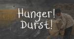 Hunger! Durst! – Bild: arte