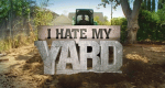 I Hate My Yard – Bild: DIY Network