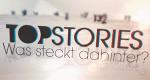 Topstories – Was steckt dahinter? – Bild: RTL