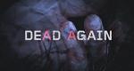 Dead Again – Auf Mörderjagd – Bild: A&E Television Networks, LLC./Screenshot
