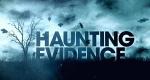 Haunting Evidence – Bild: Departure Films/truTV