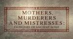Mutter, Geliebte, Mörderin – Kaiserinnen im alten Rom – Bild: BBC Four
