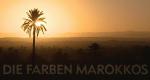 Die Farben Marokkos – Bild: arte