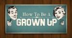 How To Be A Grown Up – Bild: truTV/Screenshot