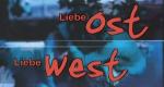 Liebe Ost – Liebe West – Bild: rbb