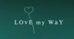 Love My Way – Bild: SoHo