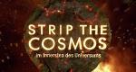 Strip the Cosmos – Im Innersten des Universums – Bild: DCI