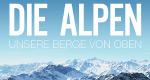 Die Alpen - Unsere Berge von oben – Bild: Alive/Alamode/Vidicom Media Productions