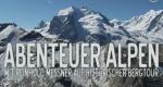 Abenteuer Alpen – Bild: HR/makido film Produktion