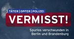 Täter – Opfer – Polizei – Vermisst! – Bild: rbb