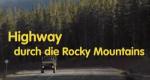 Highway durch die Rocky Mountains – Bild: BR