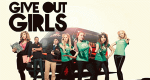 Give Out Girls – Bild: Big Talk Productions/Sky/Viacom