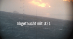 Abgetaucht mit U-31... – Bild: NDR/Screenshot