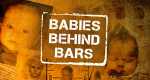 Babies Behind Bars – Bild: Firecracker Films