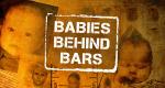 Babies Behind Bars – Bild: Firecracker Films