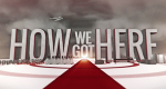 How We Got Here – Bild: Somatic/AHC