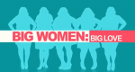 Big Women: Big Love – Bild: Lifetime