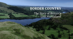 Border Country: The Story of Britain's Lost Middleland – Bild: BBC