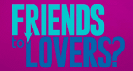 Friends to Lovers? – Bild: Bravo
