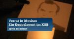 Verrat in Moskau - Ein Doppelagent im KGB – Bild: ZDF