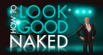 How to Look Good Naked – Bild: Lifetime
