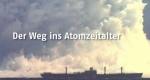 Der Weg ins Atomzeitalter – Bild: N24