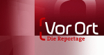 Vor Ort – Die Reportage – Bild: BR