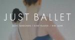 Just Ballet – Bild: 3sat/hvkw