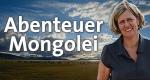 Abenteuer Mongolei – Bild: WDR/Ilya Kuzniatsou