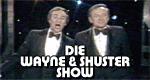 Die Wayne und Shuster-Show