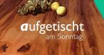 Aufgetischt am Sonntag – Bild: ORF