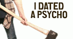 I Dated a Psycho – Bild: LMN
