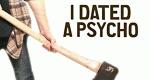 I Dated a Psycho – Bild: LMN
