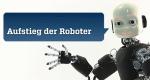 Aufstieg der Roboter – Bild: ZDF