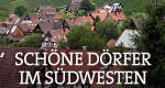Schöne Dörfer im Südwesten – Bild: SWR