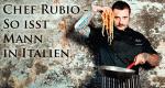 Chef Rubio - So isst Mann in Italien – Bild: DND