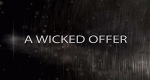 A Wicked Offer – Bild: T Group Productions