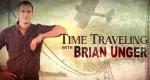 Zeitreise mit Brian Unger – Bild: Travel Channel
