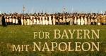 Für Bayern mit Napoleon – Bild: BR