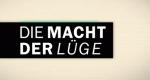 Die Macht der Lüge – Bild: Spiegel TV/Screenshot