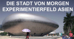 Die Stadt von morgen - Experimentierfeld Asien – Bild: arte/Prounen Film