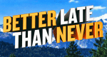 Better Late Than Never – Bild: NBC