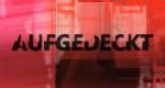 Aufgedeckt – Bild: WDR