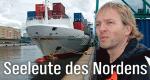 Seeleute des Nordens – Bild: NDR/Ulrich Patzwahl